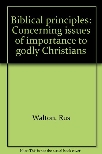 9780009425165: Biblical principles: Concerning issues of importance to godly Christians