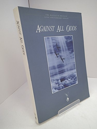9780009597855: Against All Odds (Battle of Britain 50th Anniversary Appeal)