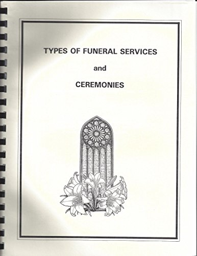 9780010057232: TYPES OF FUNERAL SERVICES & CEREMONIES