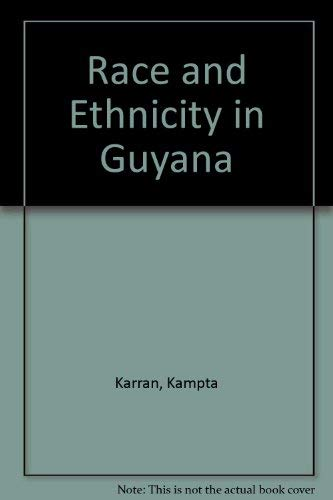 Race and Ethnicity in Guyana: Karran, Kampta