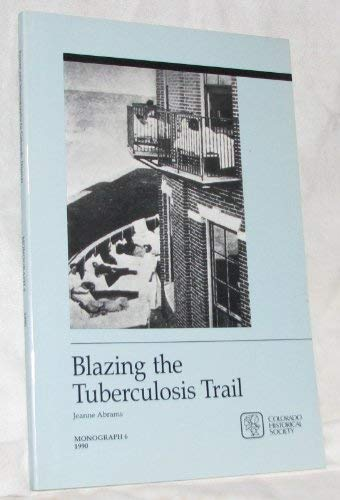 9780010463101: Blazing the Tuberculosis Trail :Monograph 6 1990
