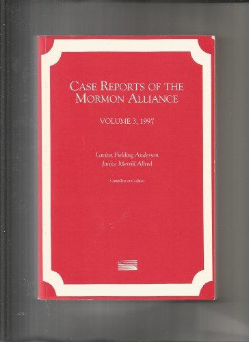 9780010879933: Case Reports of the Mormon Alliance, Volume 3, 1997 (Volume 3, 1977)