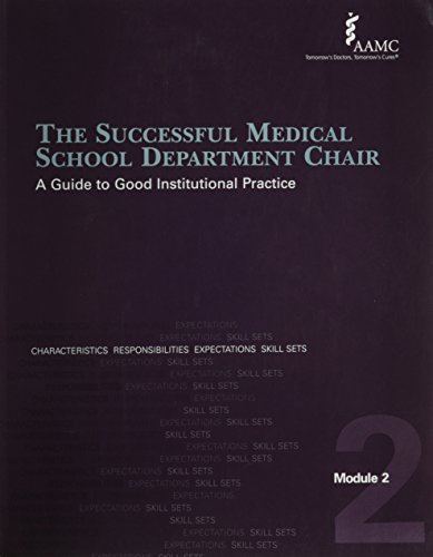 9780011336183: Sucessful Medical School Department Chair Module 2: Characteristics & Responsibilities: A Guide to Good Institutional Practice