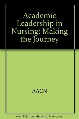 9780011658018: Academic Leadership in Nursing: Making the Journey