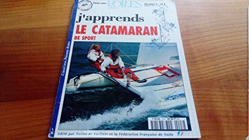 9780011680552: J'apprends Le Catamaran de Sport, Voiles et Voiliers Hors-série N°2