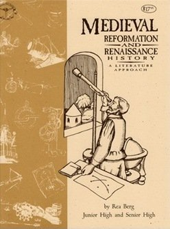 Medieval, Reformation and Renaissance History (A Literature Approach) Junior & Senior High: Rea...