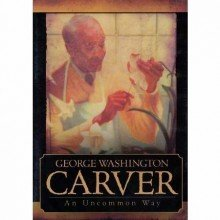 9780012516973: George Washington Carver: An Uncommon Way