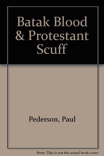 9780012734179: Batak Blood & Protestant Scuff