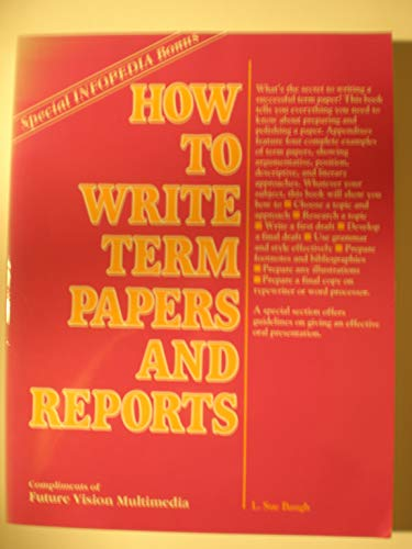 9780013005506: How to Write Term Papers and Reports