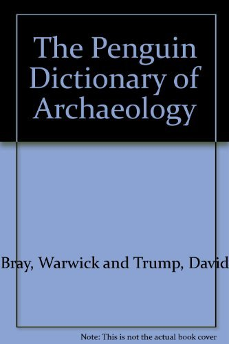 9780014051168: The Penguin dictionary of archaeology