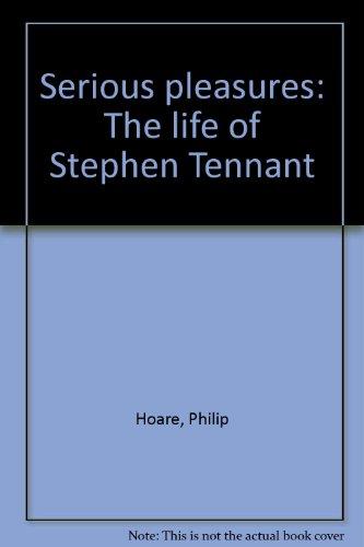 9780014065325: Serious pleasures: The life of Stephen Tennant