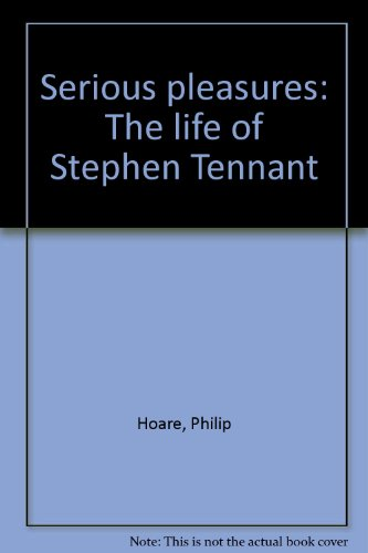 9780014065325: Serious pleasures: The life of Stephen Tennant
