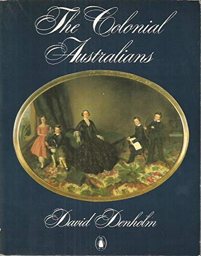 9780014070084: The Colonial Australians