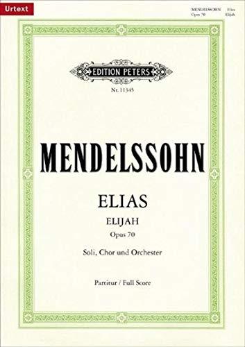 9780014112029: Elias op. 70: Für Soli, Chor und Orchester, Klavierauszug