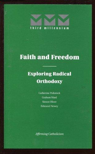 9780014689415: Faith and Freedom - Exploring Radical Orthodoxy