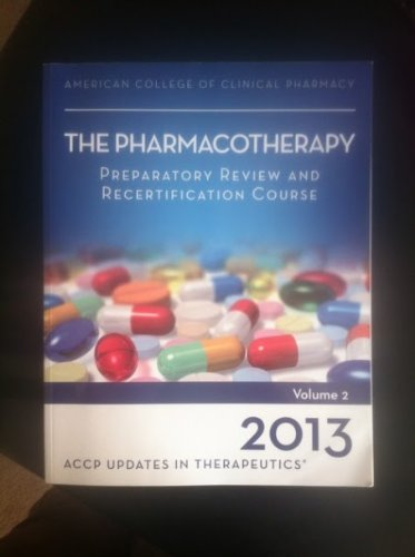 9780015451110: Updates in Therapeutics 2013: The Pharmacotherapy Preparatory Review and Recertification Course: Print Workbook, 2-Volumes