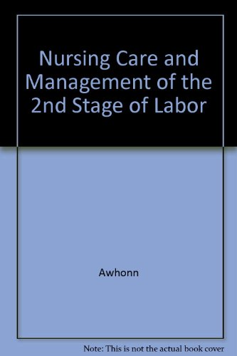 9780015607203: Nursing Care and Management of the 2nd Stage of Labor