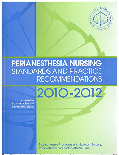 9780017688125: Perianesthesia Nursing: Standards and Recommended Practices 2010-2012 (Aspan, Standards of Perianesthesia Nursing Practice)