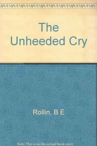 9780019217767: The Unheeded Cry: Animal Consciousness, Animal Pain, and Science (Studies in Bioethics)