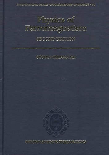9780019517768: Physics of Ferromagnetism (The International Series of Monographs on Physics, 94)