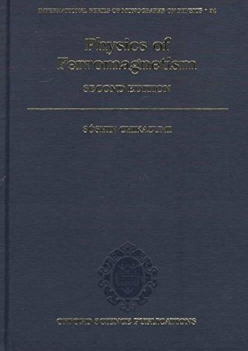 9780019517768: Physics of Ferromagnetism (The International Series of Monographs on Physics, 94)