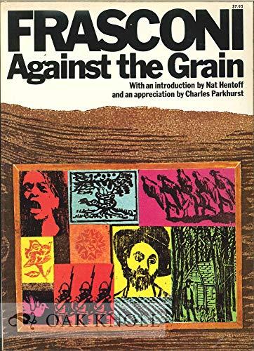 9780020006008: Frasconi Against the Grain: The Woodcuts of Antonio Frasconi