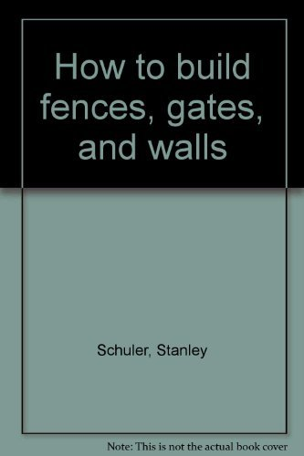 9780020008408: How to build fences, gates, and walls