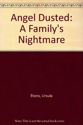 9780020026006: Angel Dusted: A Family's Nightmare