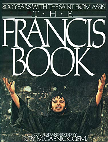 9780020032007: The Francis Book: 800 Years With the Saint From Assisi
