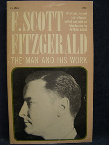 9780020041009: F. Scott Fitzgerald: The Man and His Work