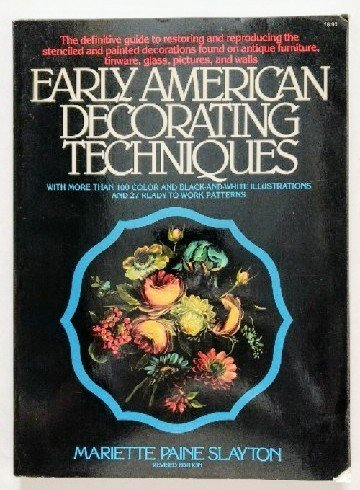 Early American Decorating Techniques: Step-by-step Directions for Painting and Stencilling: ...