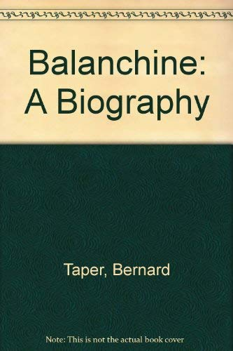 9780020073000: Balanchine: A Biography