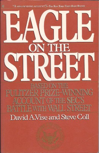 9780020081623: Eagle on the Street: Based on the Pulitzer Prize-Winning Account of the Sec's Battle With Wall Street