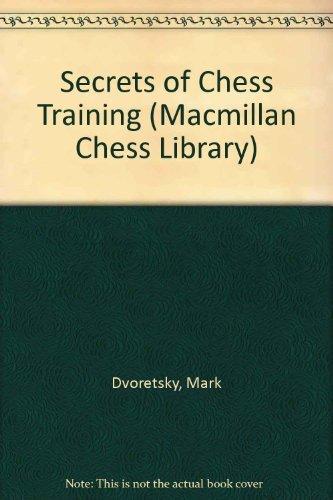 9780020081821: Secrets of Chess Training (Macmillan Chess Library)