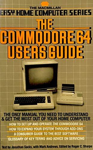 The Commodore 64 user's guide (The Macmillan easy home computer series): Sacks, Jonathan