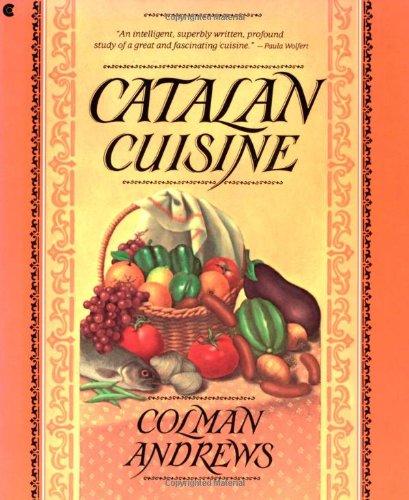 9780020090755: Catalan Cuisine: Europe's Last Great Culinary Secret