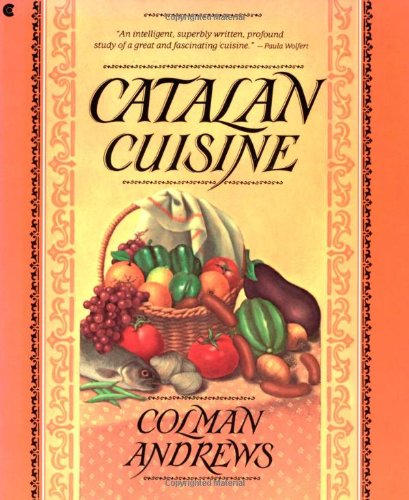 9780020090755: Catalan Cuisine: Europe's Last Great Culinary Secret