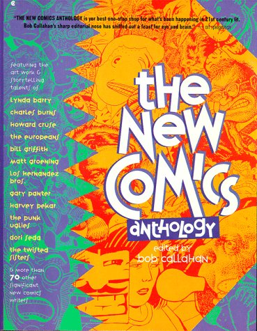The New Comics Anthology (0020093616) by Daniel Clowes; Eddie Campbell; Jaimie Hernandez; Gilbert Hernandez; Harvey Pekar; Gary Panter; Peter Bagge; Peter Kuper; Chris Ware