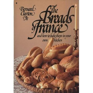 9780020094708: The Breads of France and How to Bake Them in Your Own Kitchen
