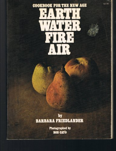 9780020096702: Cookbook for the new age; Earth, Water, Fire, Air