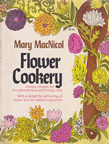 9780020098003: Flower Cookery