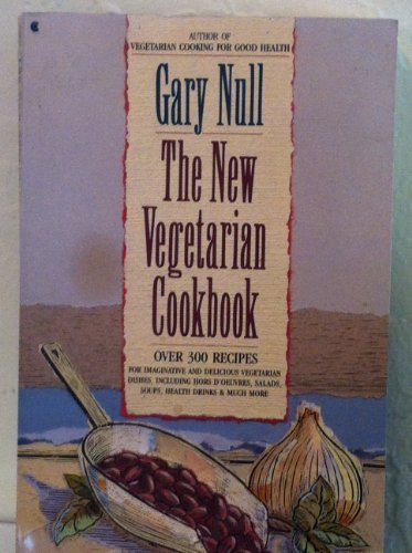 The New Vegetarian Cookbook (002010040X) by Gary Null