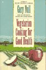 9780020100508: Vegetarian Cooking for Good Health