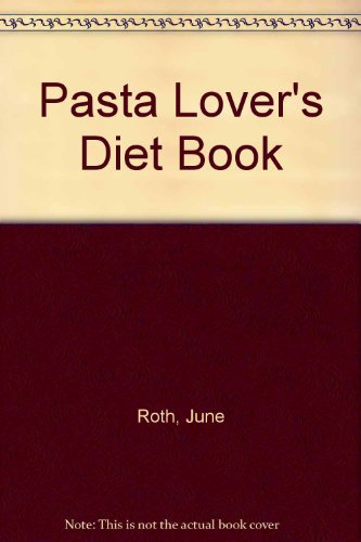 9780020102403: Pasta Lover's Diet Book