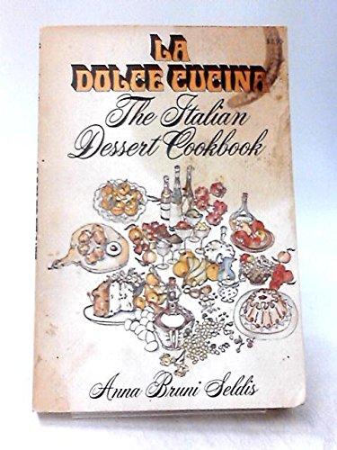 9780020103004: La Dolce Cucina: The Italian Dessert Cookbook