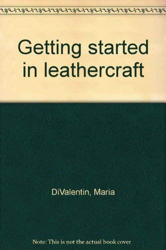 9780020113003: Getting Started in Leathercraft