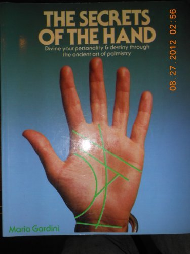 9780020114505: The Secrets of the Hand: Divine Your Personality and Destiny Through the Ancient Art of Palmistry