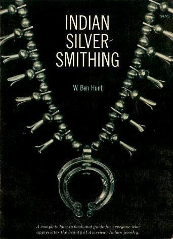 Indian Silversmithing: Hunt, W. Ben