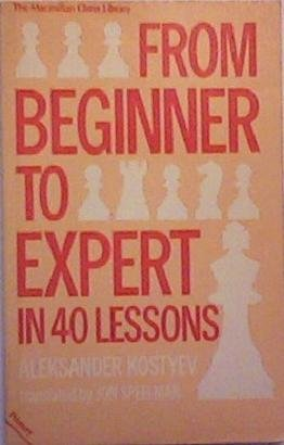 9780020117605: From Beginner to Expert in 40 Lessons