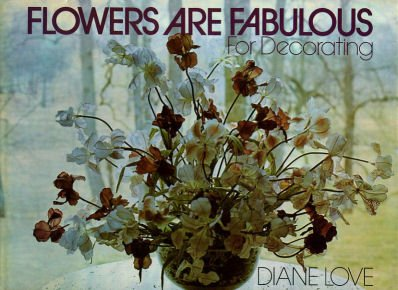 9780020117704: Flowers are fabulous for decorating